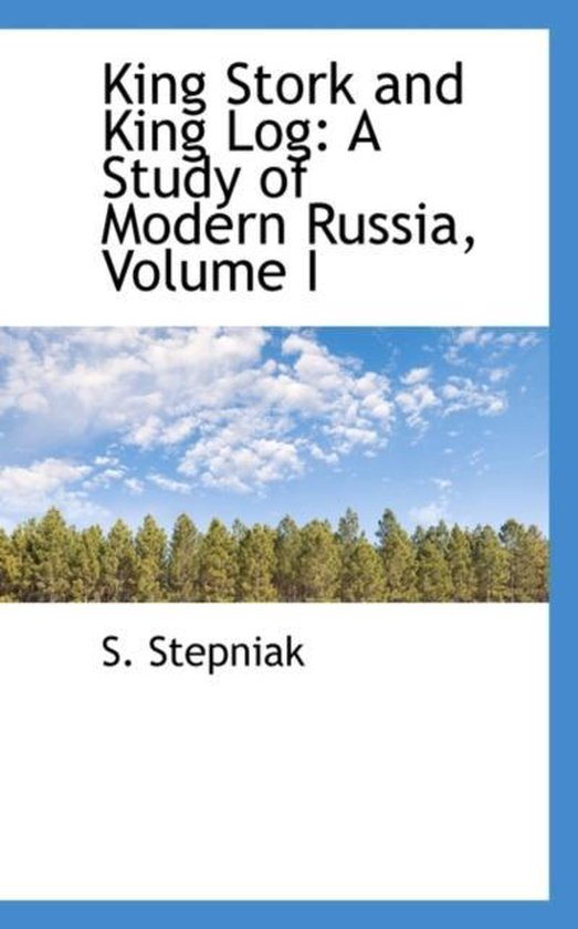 Boek cover King Stork and King Log van Sergei Stepniak (Hardcover)