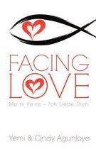 Facing Love