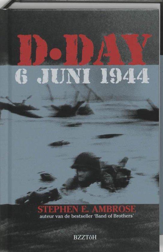 D-Day - Stephen E. Ambrose |