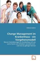 Change Management Im Krankenhaus - Ein Vorgehensmodell