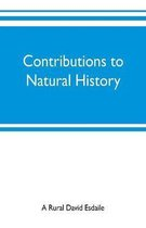 Contributions to natural history, chiefly in relation to the food of the people