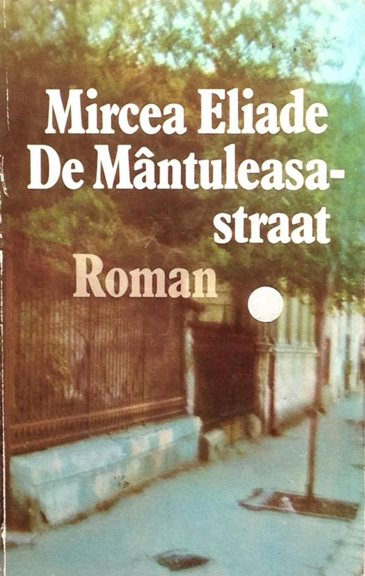 Mantuleasa-straat - Mircea Eliade pdf epub