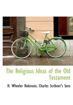 The Religious Ideas of the Old Testament