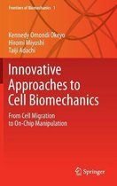 Innovative Approaches to Cell Biomechanics