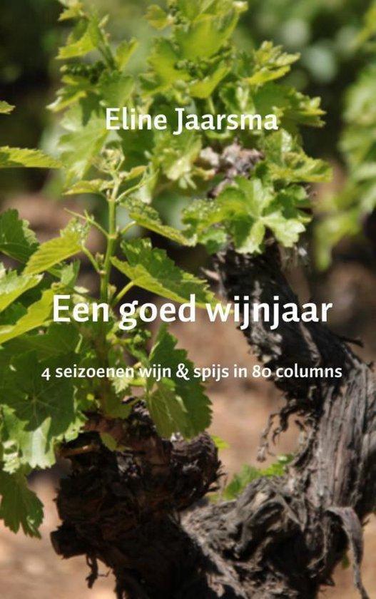 Een goed wijnjaar - Eline Jaarsma |