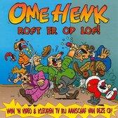 Ome Henk - Rost Er Op Los!