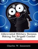 Abbreviated Military Decision Making for Brigade Combat Teams