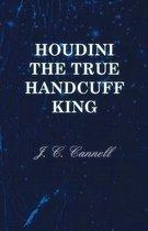 Houdini the True Handcuff King