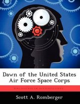 Dawn of the United States Air Force Space Corps