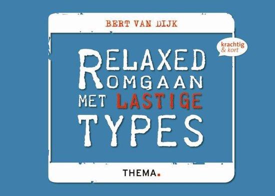 Krachtig & kort - Relaxed omgaan met lastige types - Bert van Dijk |