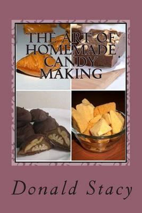 The Art of Homemade Candy Making