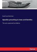 Apostles preaching to Jews and Gentiles