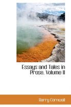 Essays and Tales in Prose. Volume II