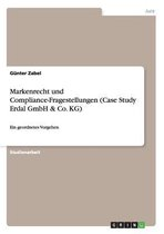 Markenrecht und Compliance-Fragestellungen (Case Study Erdal GmbH & Co. KG)