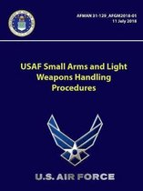 USAF Small Arms and Light Weapons Handling Procedures - AFMAN 31-129-AFGM2018-01