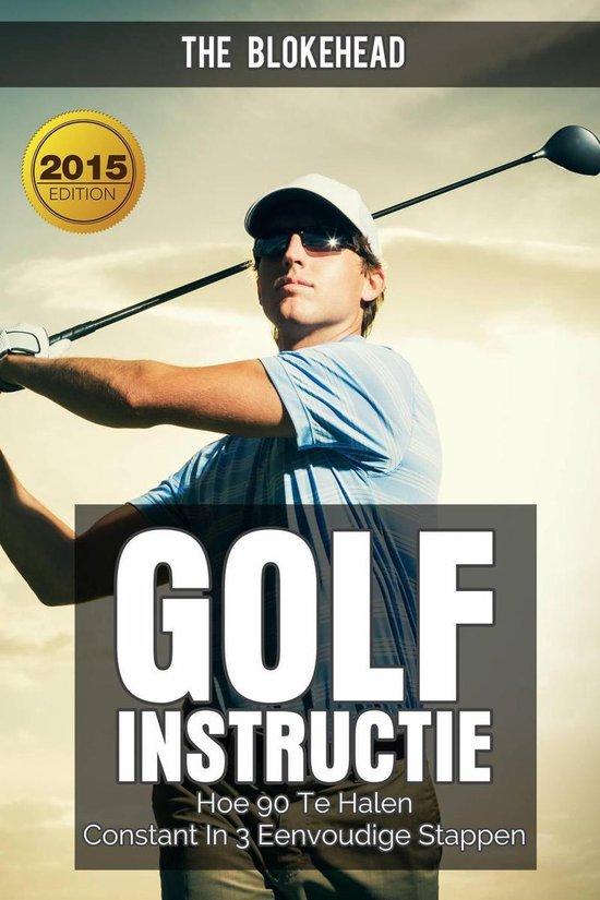 Golfinstructie: hoe 90 consequent te breken in 3 eenvoudige stappen - The Blokehead  