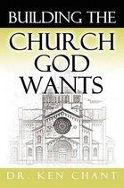 Building the Church God Wants