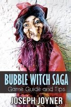 Bubble Witch Saga Game Guide and Tips