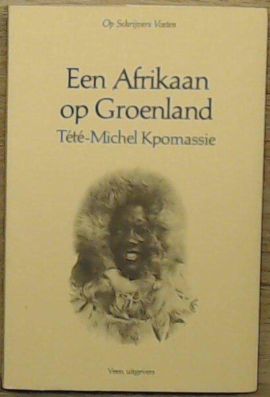 Een Afrikaan op Groenland - Tété-Michel Kpomassie |