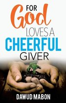 For God Loves a Cheerful Giver