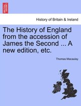 The History of England from the Accession of James the Second ... a New Edition, Etc.