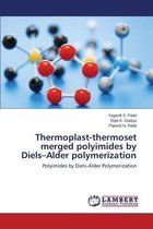 Thermoplast-Thermoset Merged Polyimides by Diels-Alder Polymerization