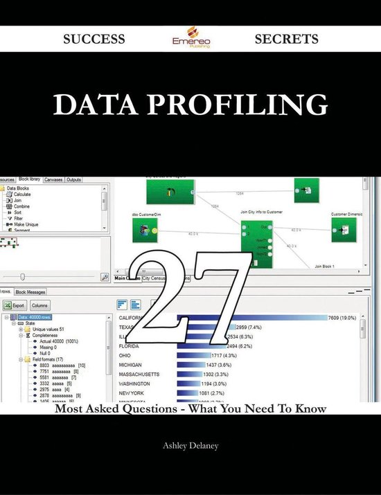 Data Profiling 27 Success Secrets - 27 Most Asked Questions On Data Profiling - What You Need To Know
