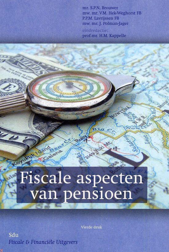 Fiscale Aspecten Van Pensioen - H.M. Kappelle |