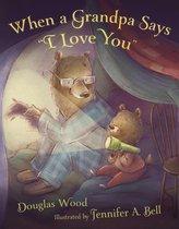 "When a Grandpa Says ""I Love You"""