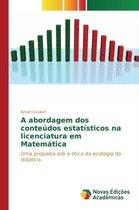 A Abordagem DOS Conteudos Estatisticos Na Licenciatura Em Matematica
