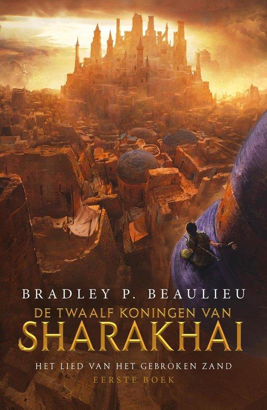 Het Lied van het Gebroken Zand 1 - De twaalf koningen van Sharakhai - Bradley P. Beaulieu |
