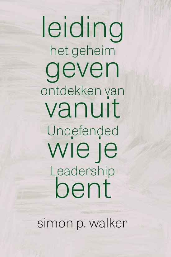 Leidinggeven vanuit wie je bent - Instituut Voor Undefended Leadership |