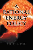 A Rational Energy Policy