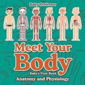 Meet Your Body - Baby's First Book - Anatomy and Physiology