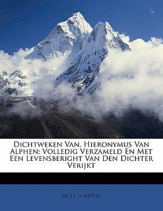 Dichtweken van. hieronymus van alphen; volledig verzameld en met een levensberight van den dichter verijkt - J I D Nepveu | Readingchampions.org.uk