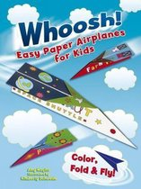 Whoosh! Easy Paper Airplanes for Kids