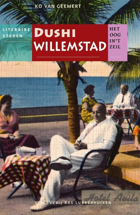 Het oog in 't zeil stedenreeks - Dushi Willemstad - Ko van Geemert   Fthsonline.com