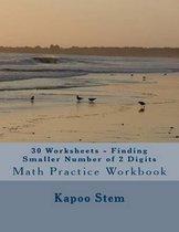 30 Worksheets - Finding Smaller Number of 2 Digits