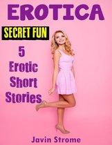 Erotica: Secret Fun: 5 Erotic Short Stories