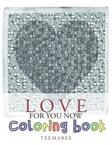 Love For You Now Coloring Book