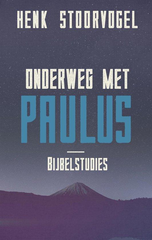 Onderweg met Paulus - Henk Stoorvogel |