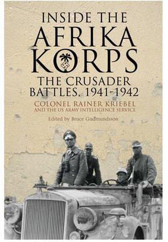 Inside the Afrikakorps, the Crusader battles, 1941-1942