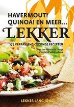 Lekker. Havermout! Quinoa! En meer… 175 verrassend gezonde recepten