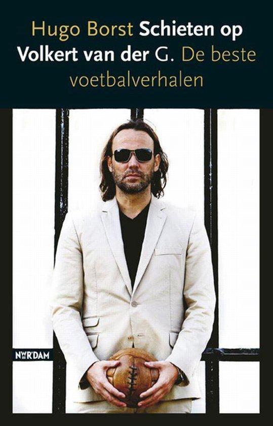Schieten Op Volkert Van Der G. - Hugo Borst  