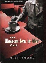 Het Waarom-Ben-Je-Hier Café
