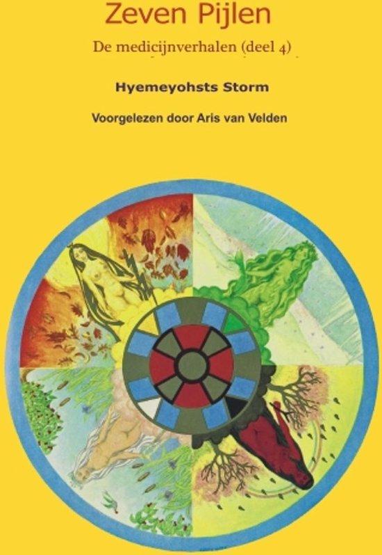 De medicijnverhalen 4 - Zeven pijlen 4 - Hyemeyohsts Storm |