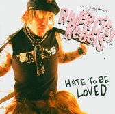 Hate To Be Loved