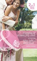 A Wedding at Leopard Tree Lodge / Three Times A Bridesmaid… (Mills & Boon Cherish) (Escape Around the World - Book 10)