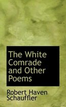The White Comrade and Other Poems