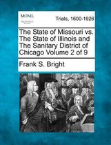 The State of Missouri vs. the State of Illinois and the Sanitary District of Chicago Volume 2 of 9